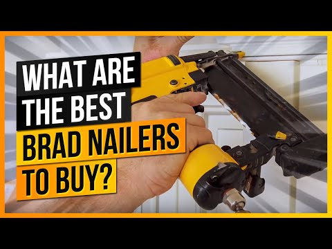 What Are The Best Brad Nailers to Buy?