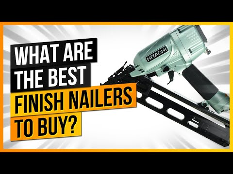 What Are The Best Finish Nailers to Buy?