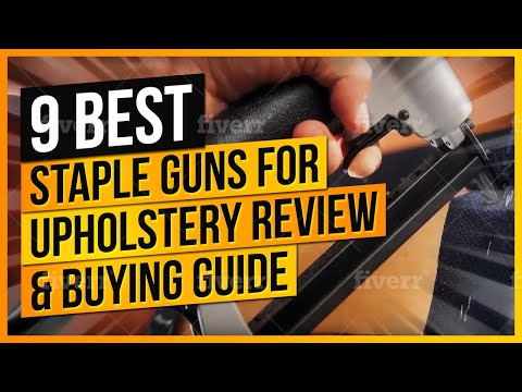 What Are The Best Staple Guns for Upholstery To Buy?
