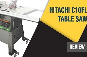 Hitachi C10fl The Best Ever Hitachi Table Saws