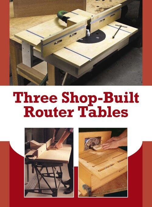 $50 DIY Router Table Plans for 3 Different Designs